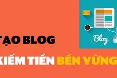 Hướng dẫn tạo blog kiếm tiền online bền vững cho người mới bắt đầu